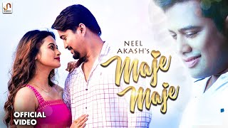 Maje Maje - Neel Akash Lyrics | Download mp3