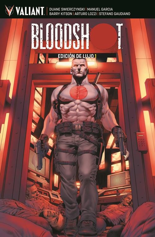 """Cómic reseña: """"Bloodshot Edición de lujo tomo 1"""" de Duane Swierczynski y Manuel García"""