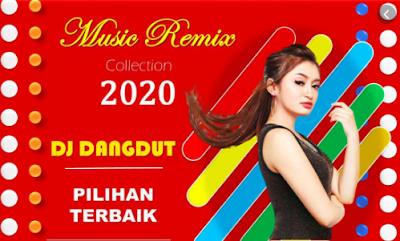 Download Koleksi Lagu Dj Dangdut Remix Mp3 Terbaru 2020