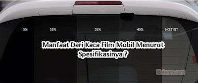 Manfaat Dari Kaca Film Mobil Menurut Spesifikasinya ?