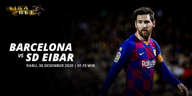 PREDIKSI PARLAY BARCELONA VS EIBAR RABU 30 DESEMBER 2020