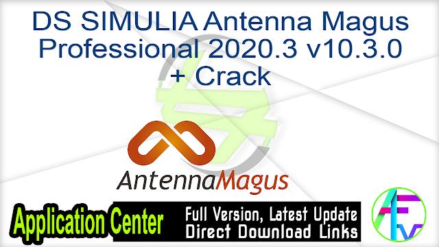 DS SIMULIA Antenna Magus Professional 2020.3 v10.3.0 + Crack