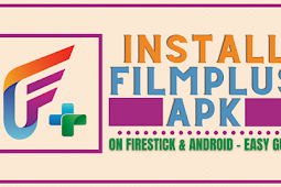 FilmPlus Apk: Download & Install Guide - Watch Free Movies & TV Shows