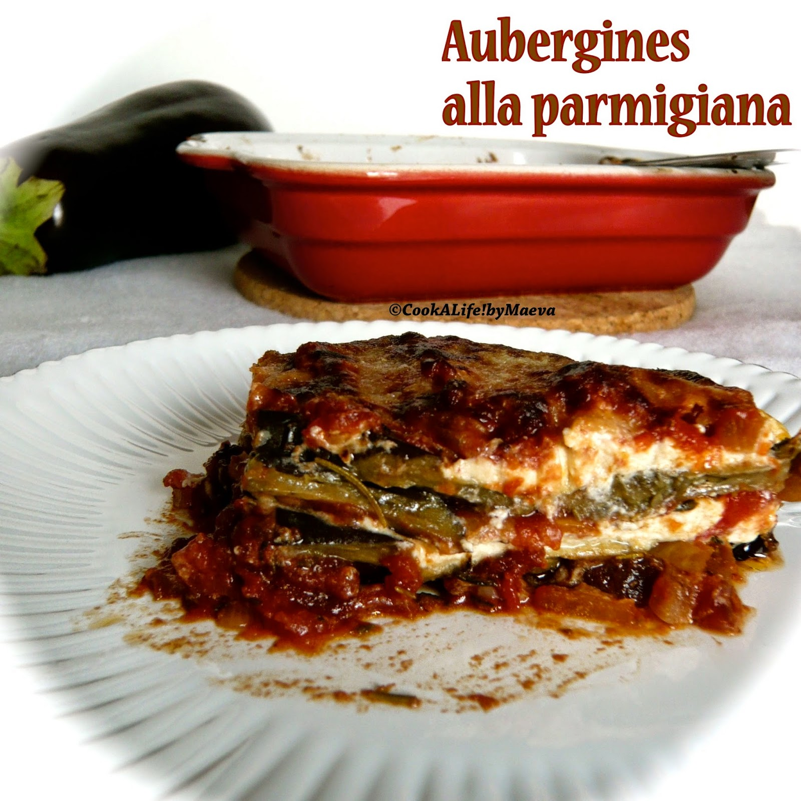cook a life by maeva aubergines alla parmigiana la parmesane. Black Bedroom Furniture Sets. Home Design Ideas