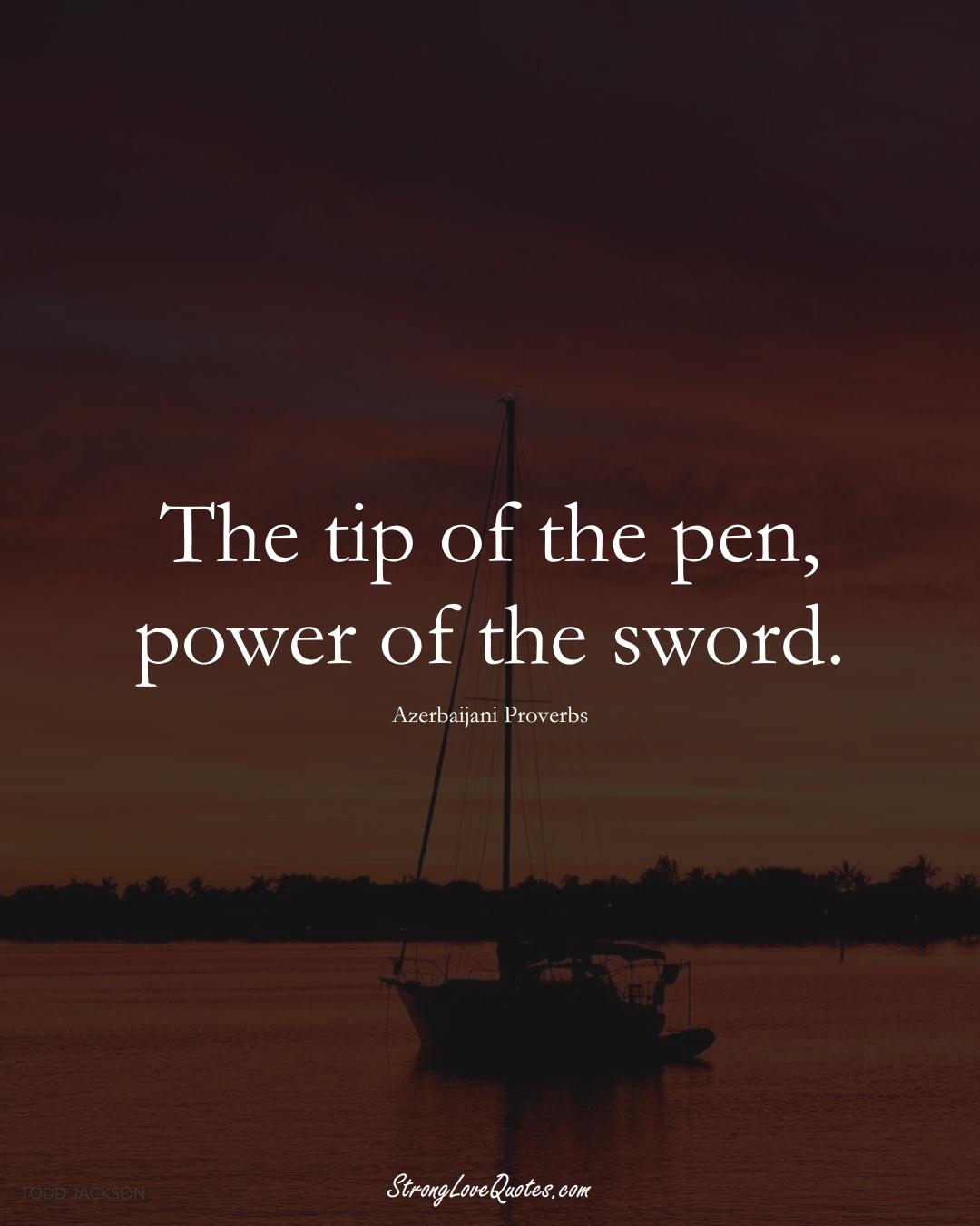The tip of the pen, power of the sword. (Azerbaijani Sayings);  #AsianSayings