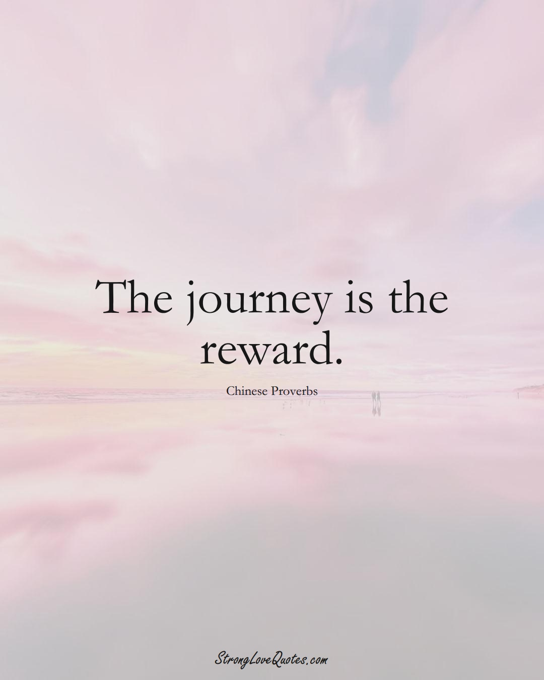 The journey is the reward. (Chinese Sayings);  #AsianSayings