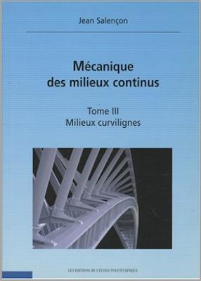 Télécharger Livre Gratuit Mécaniques des milieux continus, Tome 3 Milieux curvilignes pdf