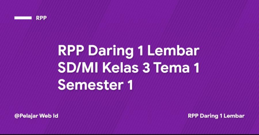 Download RPP Daring 1 Lembar SD/MI Kelas 3 Tema 1 Semester 1