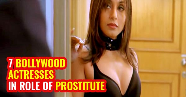7 bollywood actresses in role of prostitute