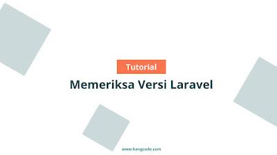 Cara Memeriksa versi Laravel