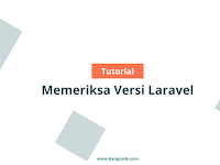 3 Cara Memeriksa versi Laravel