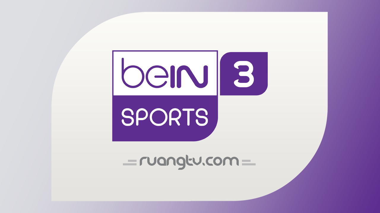 TV Online beIN 3 Nonton Bola Live Streaming HD di Mobile Android/iPhone