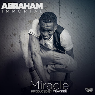 Abraham Immortal – Miracle