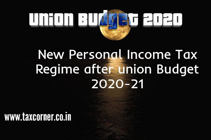New Personal Income Tax Regime after union Budget 2020-21