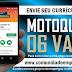 MOTOQUEIRO, 06 VAGAS COM SALÁRIO DE R$ 1500,00 PARA EMPRESA DE SERVIÇOS