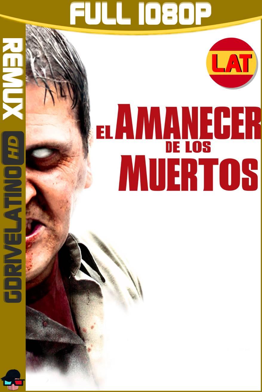 El Amanecer de los Muertos (2004) BDRemux 1080p Latino-Ingles MKV