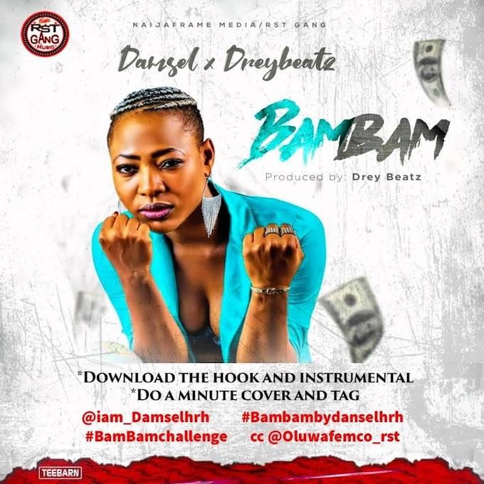 [Music] Damsel Ft Dreybeat - BamBam Challenge free beat