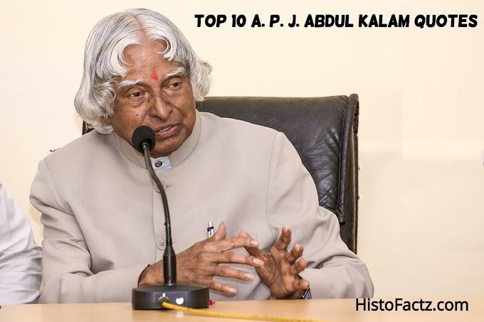 Top 10 A. P. J. Abdul Kalam Quotes