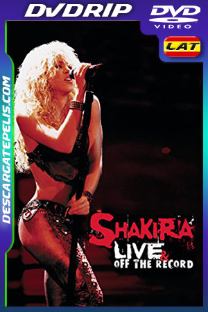 Shakira: Live and Off the Record (2004) DVDRip