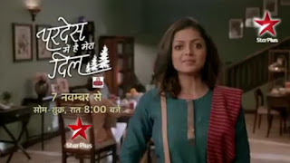 'Pardes Mein Hai Mera Dil' Serial on Star Plus Wiki Cast,Plot,Promo,Timing