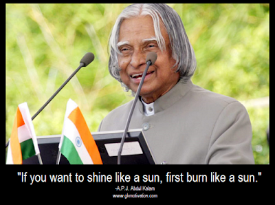 abdul-kalam-quotes, if-you-want-to-shine-like-a-sun-first-burn-like-a-sun.