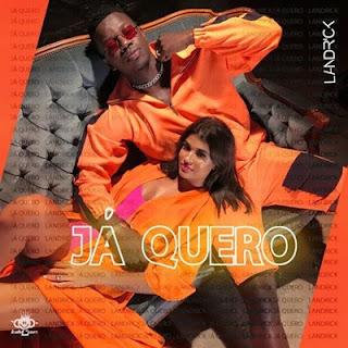 Landrick - Já Quero (2019)DOWNLOAD MP3