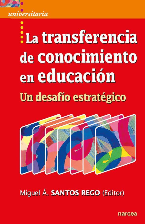 La transferencia de conocimiento en educación – Miguel Á. Santos Rego
