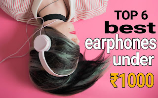 top 6 best earphones under ₹1000 in hindi