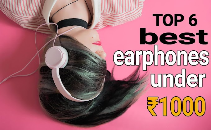 top 6 best earphones under ₹1000 in hindi - techsupportinhindi.com