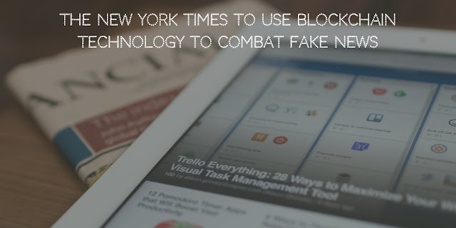 The New York Times to use Blockchain Technology to Combat Fake News
