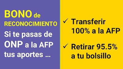 Bono de Reconocimiento si te trasladas a una AFP puedes retirar tus aportes ONP