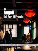 Gli angeli del Bar di Fronte di Elena Genero Santoro - Gli scrittori della porta accanto