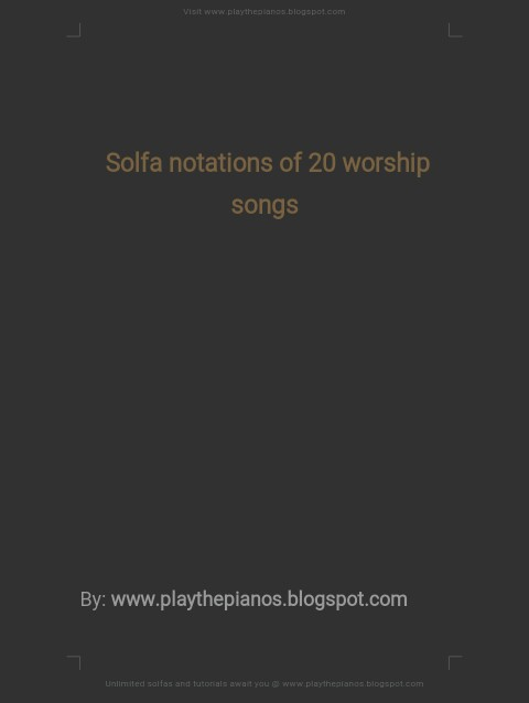 Download this free music PDF file: Tonic solfa of 20 worship songs