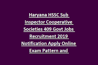 Haryana HSSC Sub Inspector Cooperative Societies 409 Govt Jobs Recruitment 2019 Notification Apply Online Exam Pattern and Syllabus
