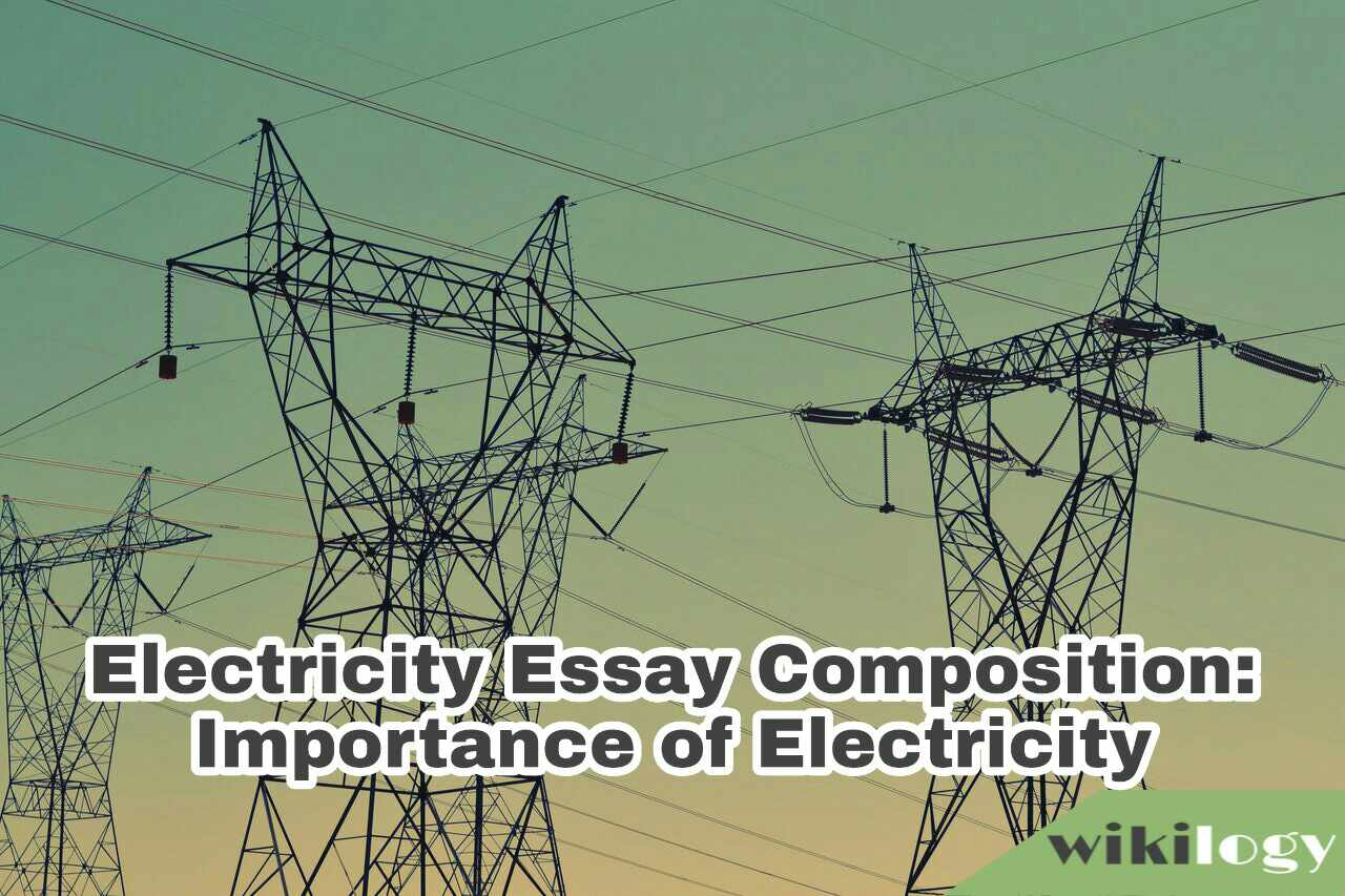 Electricity Essay Composition: Importance of Electricity
