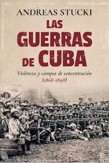 """""""LAS GUERRAS DE CUBA. Violencia y campos de concentración (1868-1898)"""". Libro"""