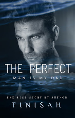 The Perfect Man Is My Dad! by Finisah Pdf