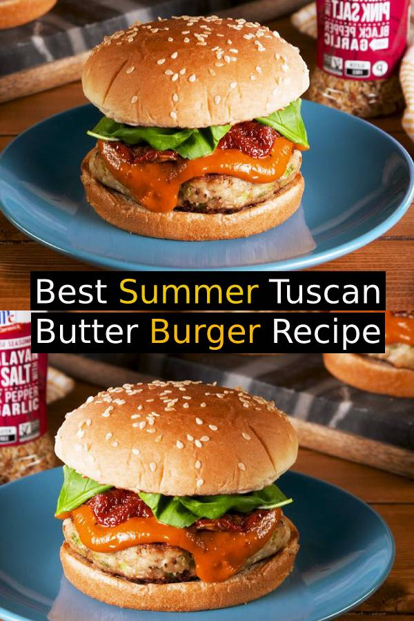 Best Summer Tuscan Butter Burger Recipe - A good burger is really all about the sauce and this chicken burger has it. The Tuscan Butter makes this burger unforgettable. It's creamy and bright and we want to top everything with it. #tuscan #tuscanbutter #butter #burgerrecipe #Burger #summerrecipe #summerfood #dish #maindish #sidedish #dinnerrecipe #whole30 #bestburgerrecipe #hamburgerrecipe #hamburger #chickenburger #chickenrecipe