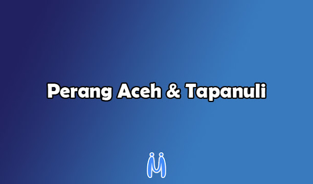 Perang atau perlawanan rakyat Aceh dan Tapanuli Terhadap Pemerintah Hindia Belanda