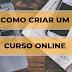 COMO CRIAR UM CURSO ONLINE E FAZER DINHEIRO COM ISSO - LANÇAMENTOS SEM SEGREDOS -