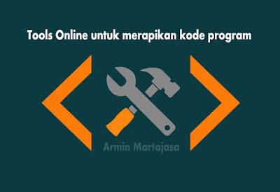 Tools Online Untuk Merapikan Kode Program