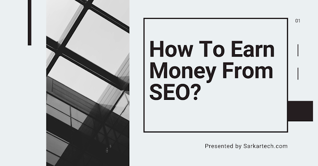 How To Earn Money From SEO