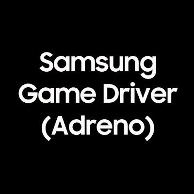 Samsung GameDriver - Adreno (S20/N20)