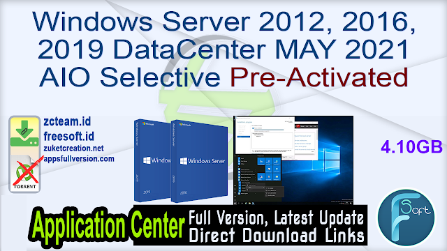 Windows Server 2012, 2016, 2019 DataCenter MAY 2021 AIO Selective Pre-Activated_ ZcTeam.id