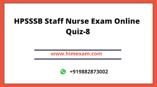 HPSSSB Staff Nurse Exam Online Quiz-8
