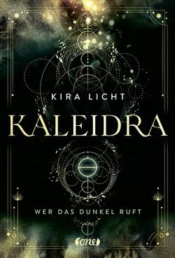 Bücherblog. Rezension. Buchcover. Kaleidra - Wer das Dunkel ruft (Band 1) von Kira Licht. Fantasy. Jugendbuch. one