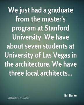 Quotes About University Life: we just had a graduate from the master's program at Stanford university