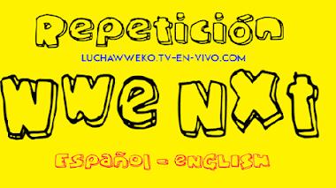 Repetición de Wwe Nxt 15 de Julio de 2020 En Español