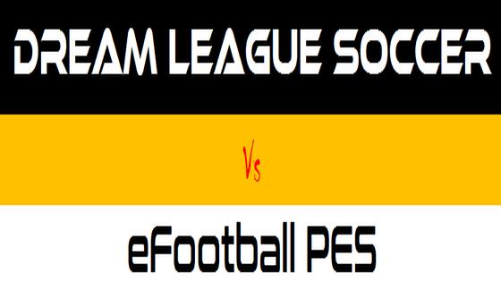 DLS Vs eFootball PES