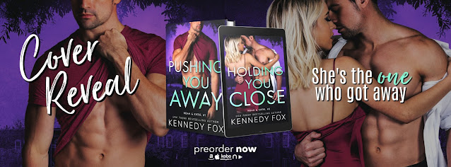 Double Cover Reveal:  Pushing You Away and Holding You Close by Kennedy Fox